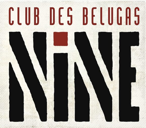 Club des Belugas: The ninth Release is a Milestone in recent Nu Jazz History