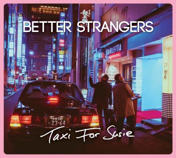 Better Strangers: Rundfahrt durch Hochglanz und Düsternis