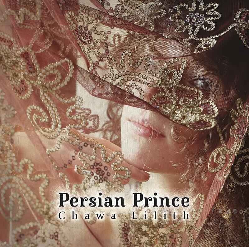 Chawa Lilith Persian Prince Album Release