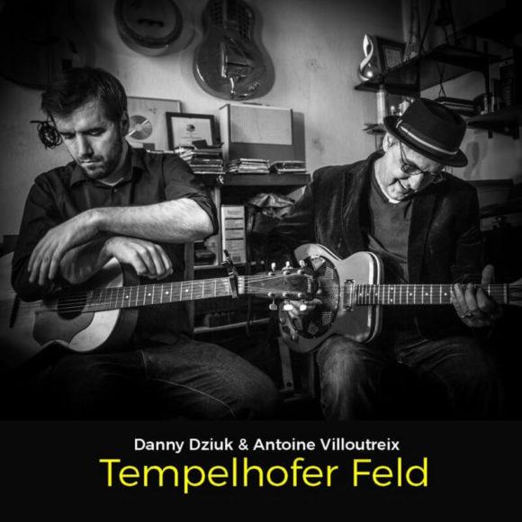 Danny Dziuk & Antoine Villoutreix: Tempelhofer Feld Punktlandung