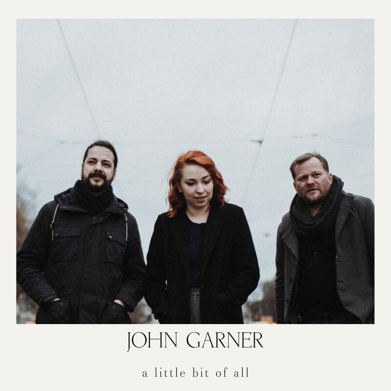 JOHN GARNER a little bit of all Single Release