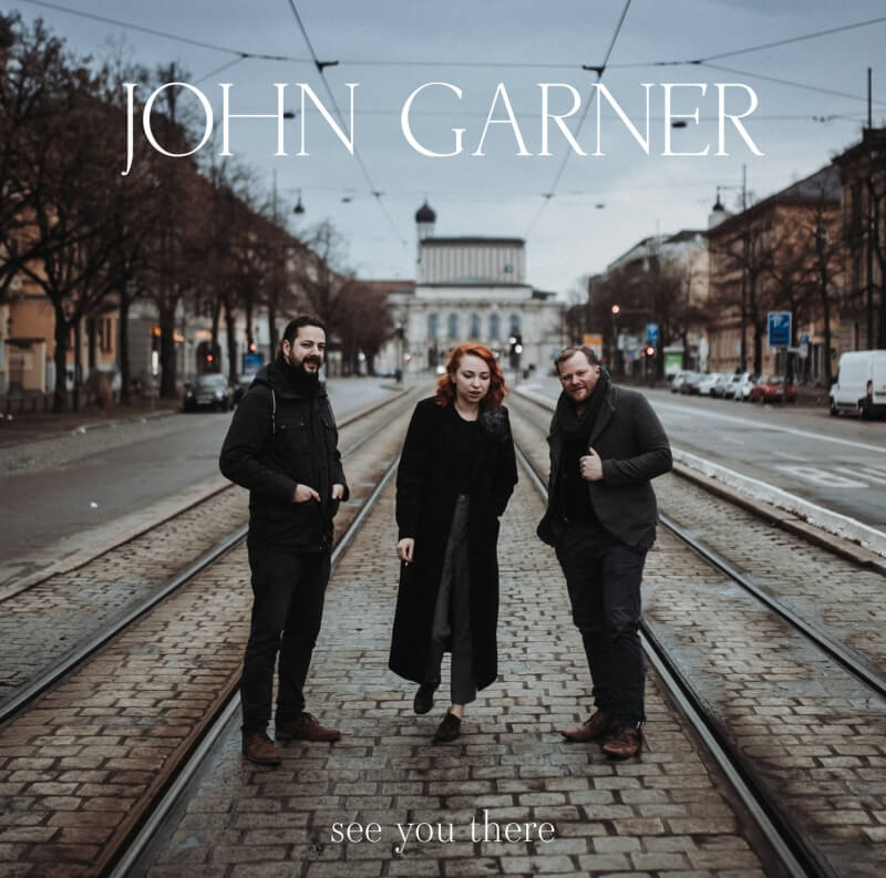 JOHN GARNER see you there Album Release