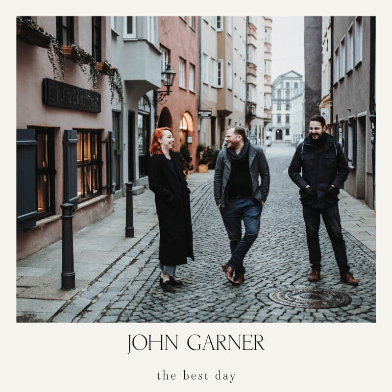 JOHN GARNER the best day Single Release