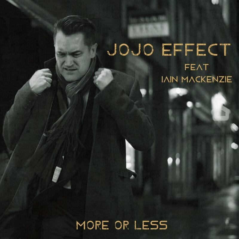 JOJO EFFECT feat. Iain Mackenzie More or less Single Release