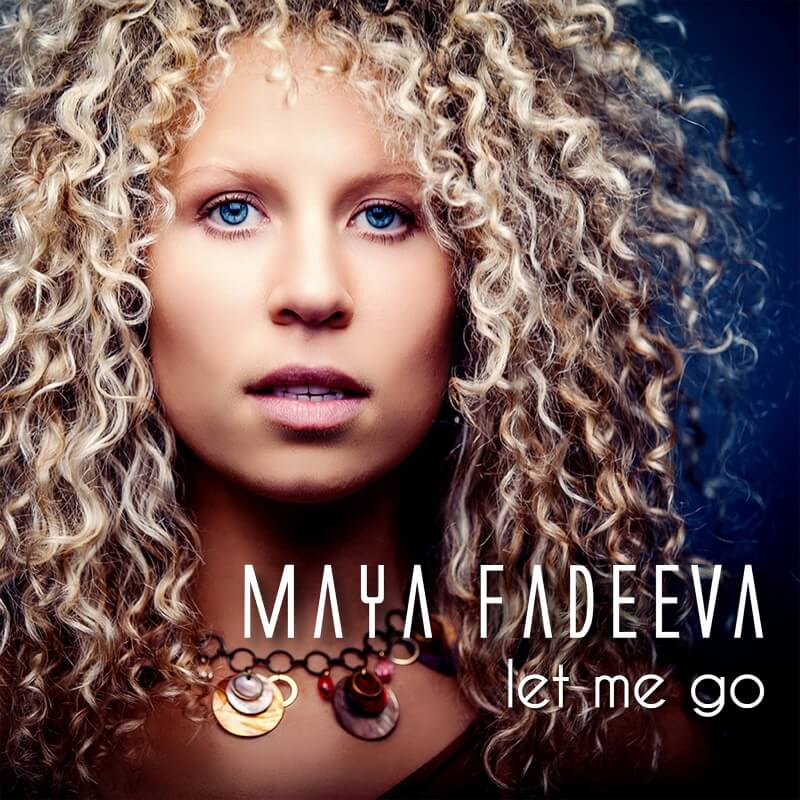Maya Fadeeva Let Me Go Single Release