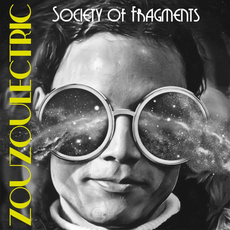 ZOUZOULECTRIC Society of Fragments Electrojazz Single Release