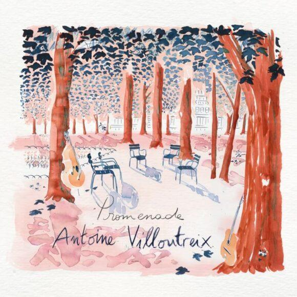 Antoine Villoutreix: Einladung zum musikalischen Lustwandeln