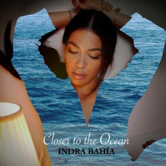 Indra Bahía: Soul Pop Like A Fresh Ocean Breeze
